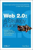 Web 2.0: A Strategy Guide: Business...