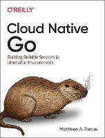 Cloud Native Go: Building Reliable...