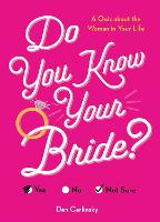 Do You Know Your Bride?: A Quiz About...