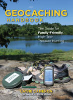 Geocaching Handbook: The Guide for...