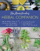 The Homesteader's Herbal Companion:...