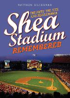 Shea Stadium Remembered: The Mets, ...