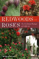 Redwoods and Roses: The Gardening...