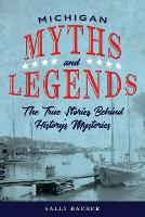 Michigan Myths and Legends: The True...