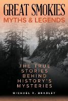 Great Smokies Myths and Legends: The...