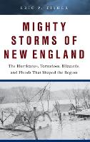 Mighty Storms of New England: The...