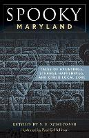 Spooky Maryland: Tales of Hauntings,...