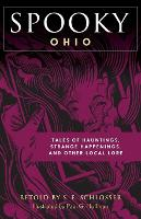 Spooky Ohio: Tales Of Hauntings,...