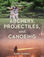 Archery, Projectiles, and Canoeing:...