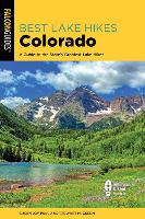 Best Lake Hikes Colorado: A Guide to...