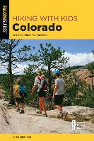 Hiking with Kids Colorado: 52 Great...