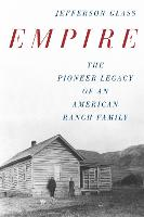 Empire: The Pioneer Legacy of an...