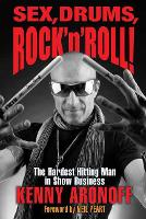 Sex, Drums, Rock 'n' Roll!: The...