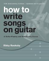 How to Write Songs on Guitar: A...