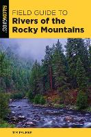 Field Guide to Rivers of the Rocky...