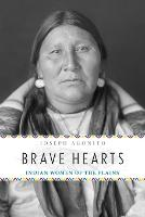 Brave Hearts: Indian Women of the Plains