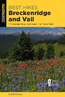 Best Hikes Breckenridge and Vail: The...