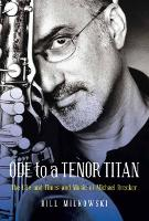 Ode to a Tenor Titan: The Life and...
