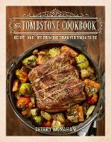 The Tombstone Cookbook: Recipes and...