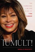 Tumult!: The Incredible Life and ...