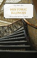 Historic Illinois: A Tour of the...