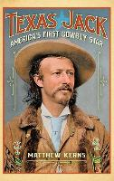 Texas Jack: America's First Cowboy Star
