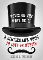 Notes on the Writing of A Gentleman's...