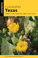 Foraging Texas: Finding, Identifying,...