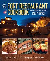 The Fort Restaurant Cookbook: New...