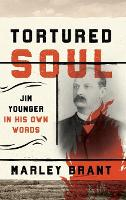 Tortured Soul: Jim Younger in His Own...