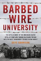 Barbed Wire University: The Untold...