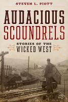 Audacious Scoundrels: Stories of the...