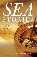 Sea Stories: 28 Thrilling Tales of ...