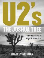 U2's The Joshua Tree: Planting Roots...