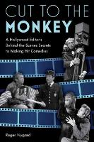 Cut to the Monkey: A Hollywood...