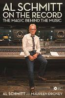 Al Schmitt On the Record: The Magic...