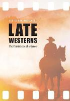 Late Westerns: The Persistence of a...