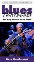 Blues Traveling: The Holy Sites of...