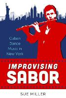 Improvising Sabor: Cuban Dance Music...