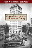 Historical Atlas of Lancaster County:...
