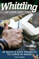 Whittling in Your Free Time: 16 Quick...