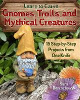 Learn to Carve Gnomes, Trolls, and...