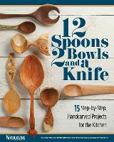 12 Spoons, 2 Bowls, and a Knife: 15...