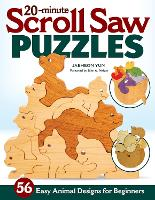 20-Minute Scroll Saw Puzzles: 60 Easy...