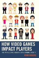 How Video Games Impact Players: The...