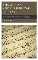 The Qur'an and Its Biblical Reflexes:...