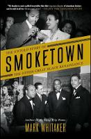 Smoketown: The Untold Story of the...