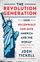 The Revolution Generation: How...