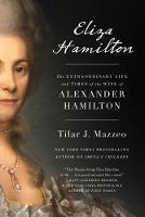 Eliza Hamilton: The Extraordinary ...