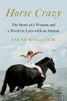 Horse Crazy: The Story of a Woman and...